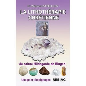 LITHOTHERAPIE CHRETIENNE EDITION RESIAC